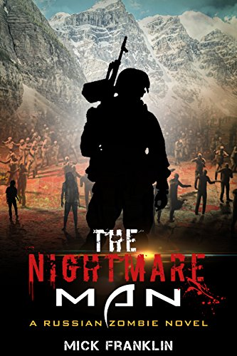 The Nightmare Man: A Russian Zombie Novel by Mick Franklin
