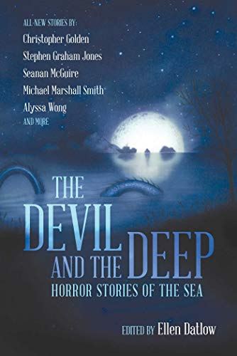 The Devil and the Deep: Horror Stories of the Sea by Ellen Datlow