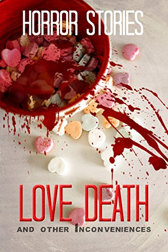 Love, Death, and Other Inconveniences: Collection of Horror Stories (Haunted Library) by Tobias Wade