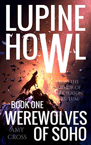 Werewolves of Soho (Lupine Howl Book 1) by Amy Cross