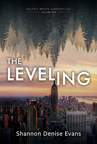 Velvet Moon Chronicles: The Leveling by Shannon Denise Evans