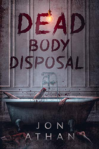 Dead Body Disposal by Jon Athan