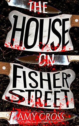 The House on Fisher Street by Amy Cross