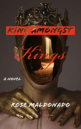 King Amongst Kings: A Thrilling Suspense Novel by Rose  Maldonado