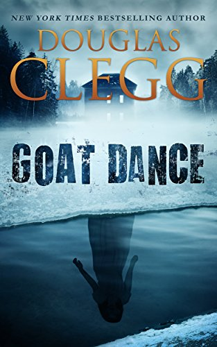 Goat Dance: A Novel of Supernatural Horror by Douglas Clegg