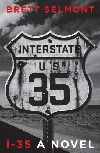 I-35 (The Road Series Book 1) by Brett Selmont