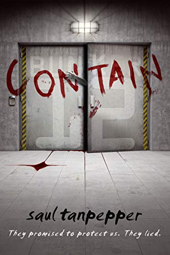Contain: The Post-Apocalyptic Survival Thriller (BUNKER 12 Book 1) by Saul Tanpepper