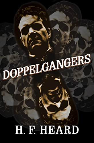 Doppelgangers by H. F. Heard