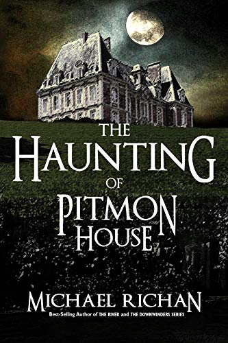 The Haunting of Pitmon House by Michael Richan