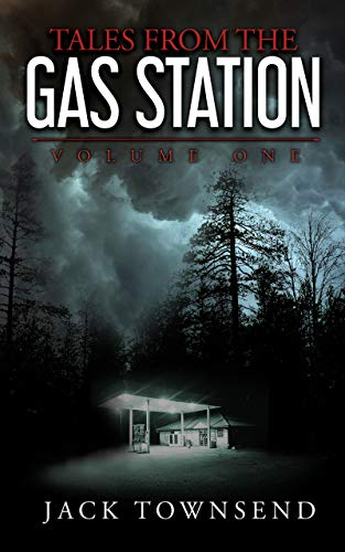Tales from the Gas Station: Volume One by Jack Townsend