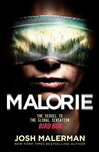Malorie: A Bird Box Novel by Josh Malerman