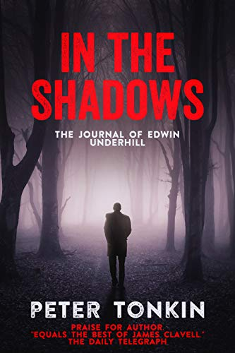 In the Shadows: The Journal of Edwin Underhill by Peter Tonkin