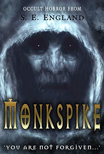Monkspike: You Are Not Forgiven by Sarah England