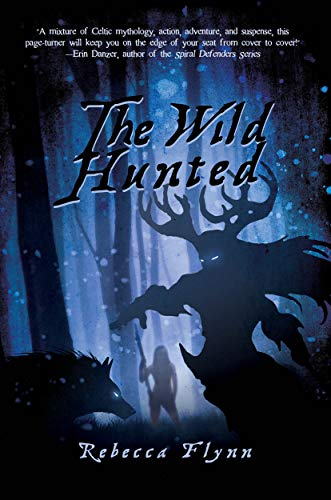 The Wild Hunted (The Pandora Chronicles Book 1) by Rebecca Flynn