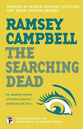 The Searching Dead (The Three Births of Daoloth) by Ramsey Campbell