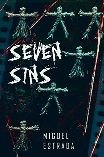 Seven Sins: A Thrilling Horror Novel by Miguel Estrada