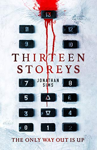 Thirteen Storeys by Jonathan Sims