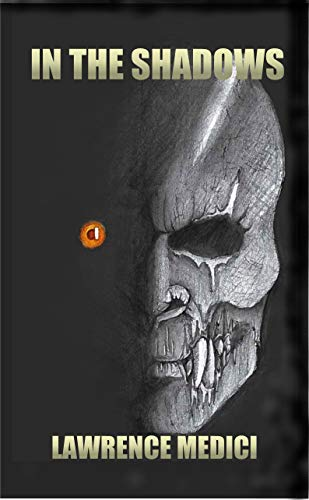 IN THE SHADOWS: A Horror Novel by Lawrence Medici