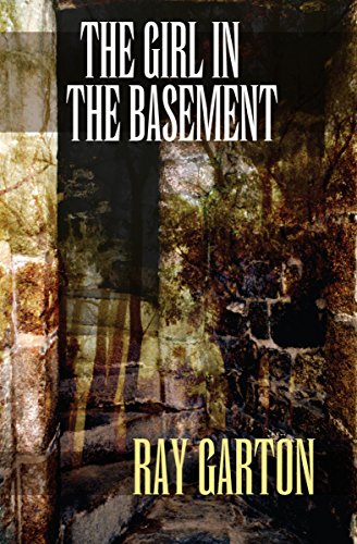 The Girl in the Basement by Ray Garton