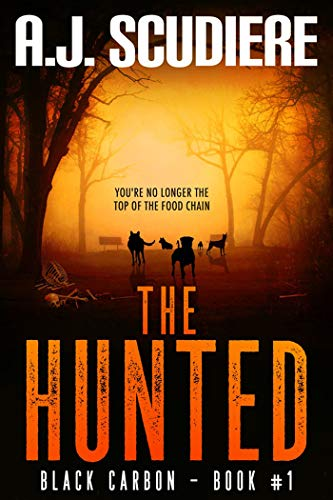 The Hunted (Black Carbon Book 1) by A.J. Scudiere