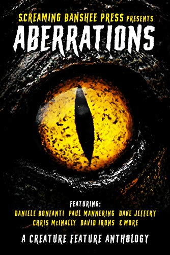 Aberrations: A Creature Feature Anthology by Paul Mannering