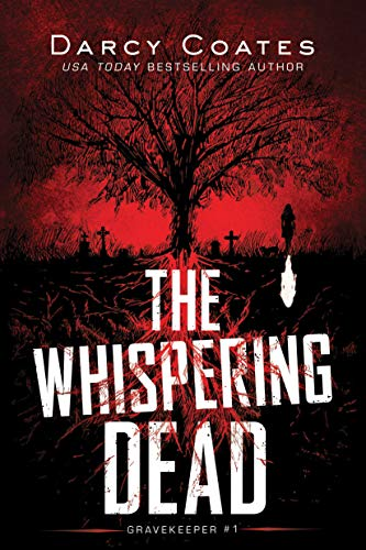 The Whispering Dead (Gravekeeper Book 1) by Darcy Coates