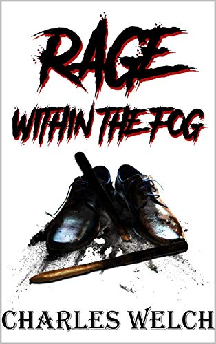 Rage Within The Fog by Charles Welch