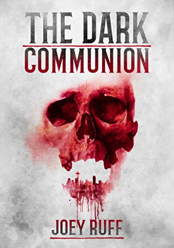 The Dark Communion (The Midnight Defenders Book 1) by Joey Ruff