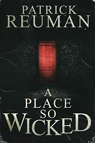 A Place So Wicked by Patrick Reuman
