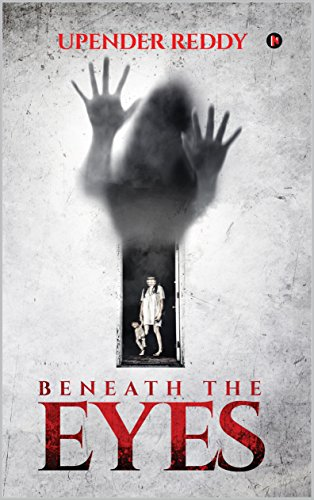 Beneath the Eyes by Upender Reddy