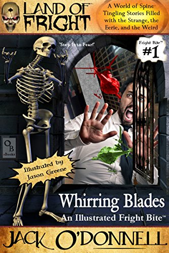 Whirring Blades: An Illustrated Fright Bite (Land of Fright - Fright Bites Book 1) by Jack O'Donnell
