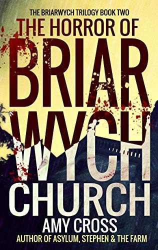 The Horror of Briarwych Church (The Briarwych Trilogy Book 2) by Amy Cross