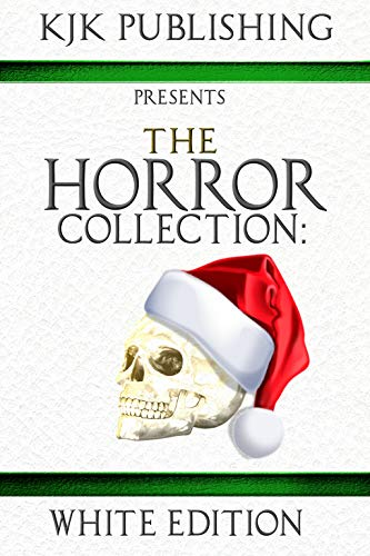 The Horror Collection: White Edition by Kevin J. Kennedy