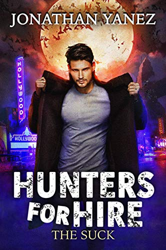 The Suck: A Supernatural Monster Hunt (Hunters for Hire Book 1) by Jonathan  Yanez