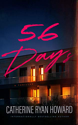56 Days: A Thriller by Catherine Ryan Howard