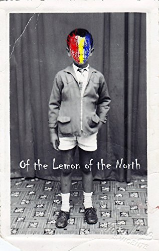 Of the Lemon of the North by Chris Leite