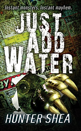 Just Add Water (Mail Order Massacres Book 1) by Hunter Shea