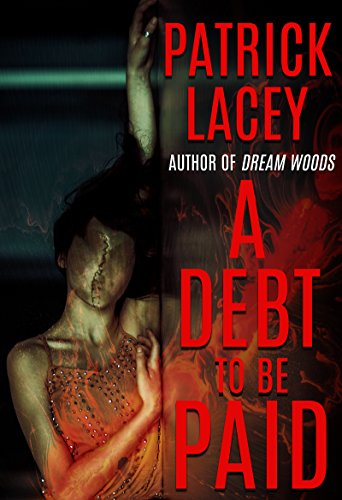 A Debt to be Paid: A Novella of Creature Horror by Patrick Lacey